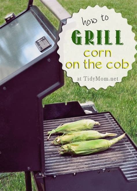grilled corn on the cob recipe how to grill corn and