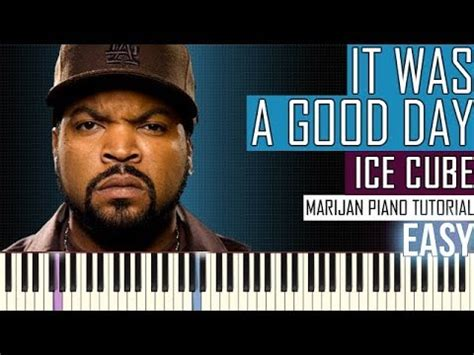 ice cube it was a good day youtube how to play ice cube it was a good day piano tutorial