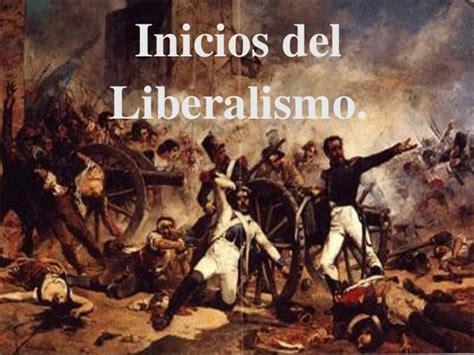 la poca del liberalismo inicios del liberalismo