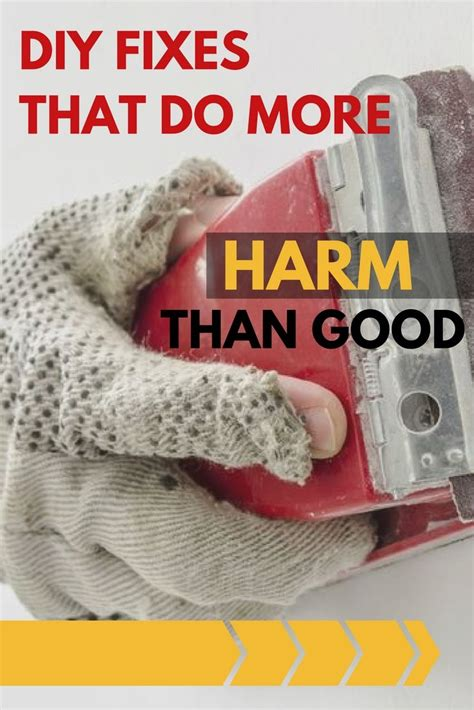 10 diy fixes that do more harm than home home