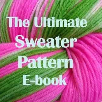 ultimate sweater other crafts crafty stuff the ultimate sweater pattern