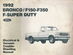 best auto repair manual 1992 ford f350 engine control 1992 bronco f150 f350 super duty electrical and vacuum trouble shooting manual