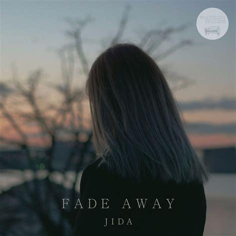 fade away fade away lyrics driverlayer search engine