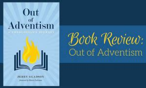 out of adventism a theologian s journey books book review out of adventism a theologian s journey