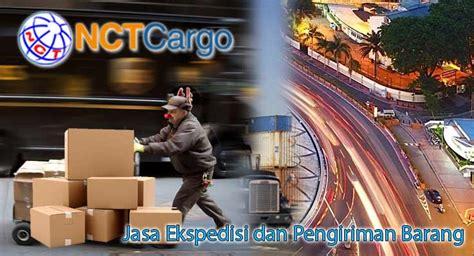Jasa Pengiriman Barang jasa pengiriman barang cepat nct cargo dan ekspedisi