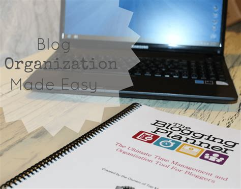 blogging made easy blog organization made easy with the blogging planner