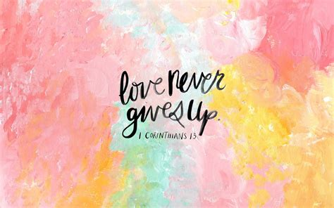 bible verse wallpaper for laptop love never gives up scenes pinterest baggage