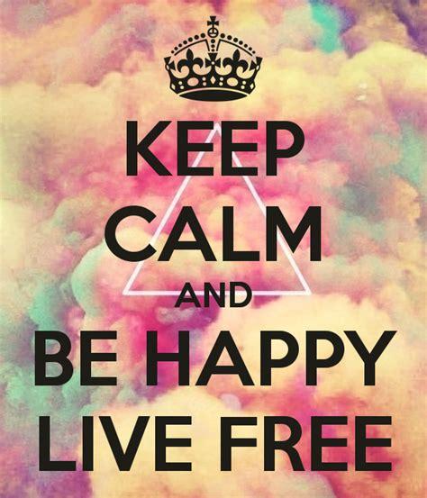 imagenes de keep calm and love paris keep calm and be happy live free poster su morenito 19