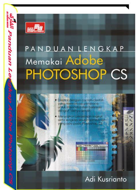 panduan lengkap memakai adobe photoshop cs