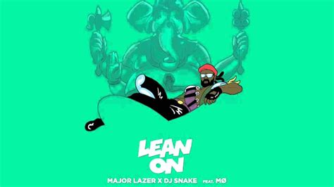 major lazer dj snake lean on feat m 248 trapstyle more than