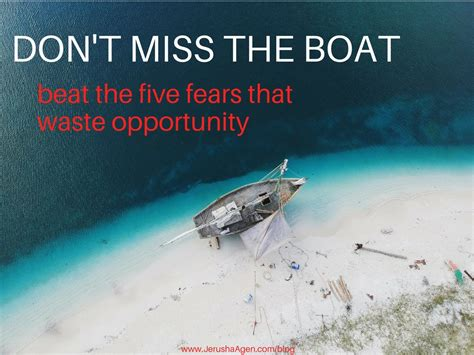miss the boat don t miss the boat beat the five fears that waste