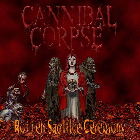 best of cannibal corpse cannibal corpse rotten sacrifice ceremony 2010
