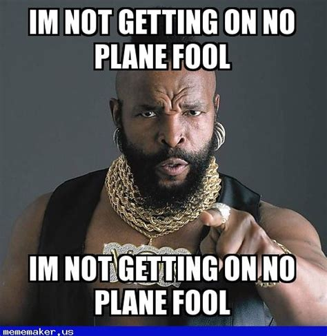 44 Best Mr Images On by 44 Best Mr T Pity The Fool Meme Creator Images On