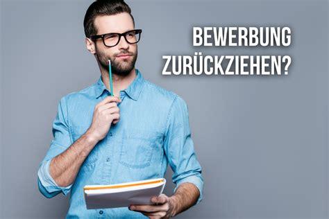 Bewerbung Zurã Ckziehen Bewerbung Zur 252 Ckziehen Muster Und Formulierungen