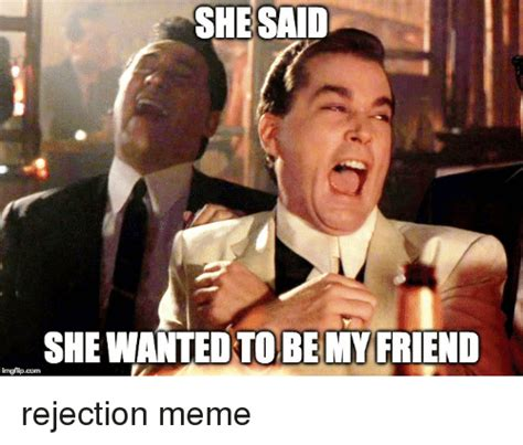Rejection Meme - 25 best memes about rejection meme rejection memes
