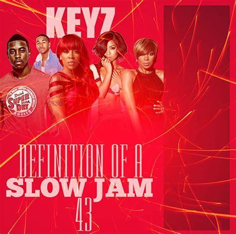 house music slow jams dj keyzdefinition of a slow jampt 43