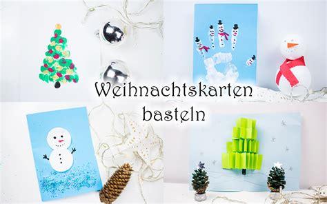 Weihnachtskarten Kinder Basteln by Weihnachtskarten Basteln Mit Kindern 5 Schnelle Ideen