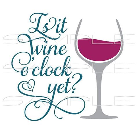 wine glass svg is it wine o clock yet with wine glass svg cut file for