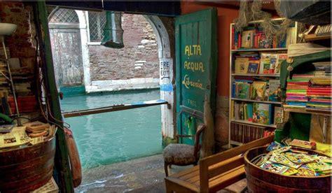 libreria venezia acqua alta la libreria acqua alta di venezia 232 diventata anche