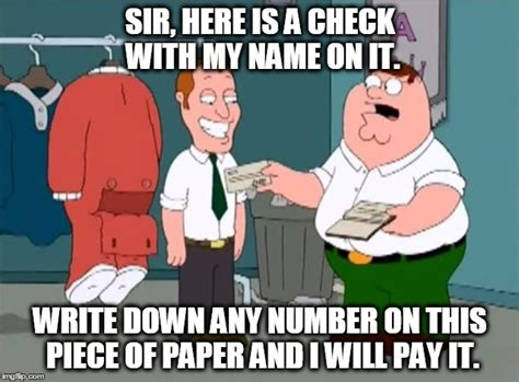 Check Meme - sir here is a check with my name on it imgflip