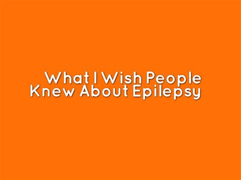 can a die from a seizure what i wish knew about epilepsy the mighty