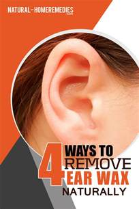 how to remove ear wax naturally home remedies for