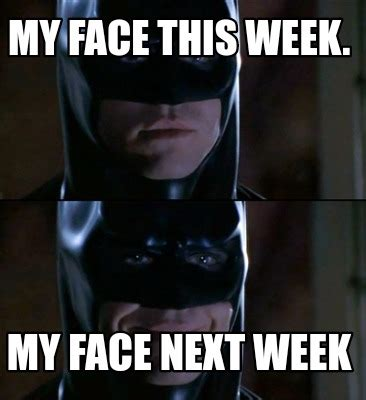 Meme Face Creator - meme creator my face this week my face next week meme