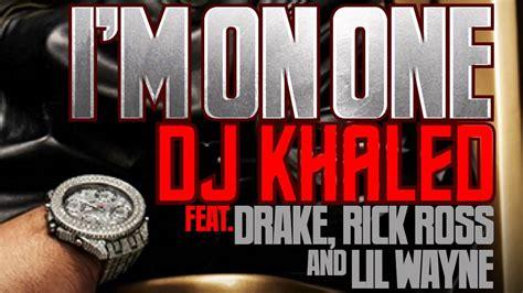 dj khaled im on one song lyrics dj khaled i m on one ft drake rick ross lil wayne