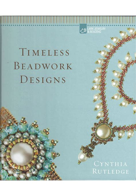 timeless designs book timeless beadwork designs cynthia ruthledge