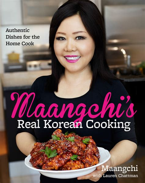 the real s cook book a guide to getting the of your dreams or at least books maangchi s real korean cooking a cookbook of delicious