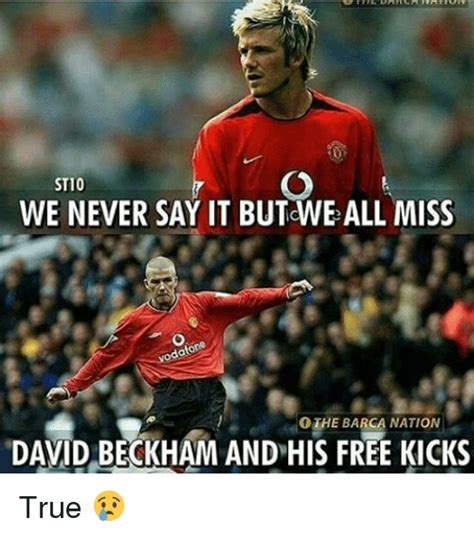 We Missed Beckham by 25 Best Memes About Free Kick Free Kick Memes