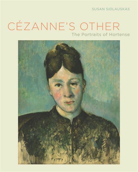 cã zanne portraits books c 233 zanne s other susan sidlauskas hardcover