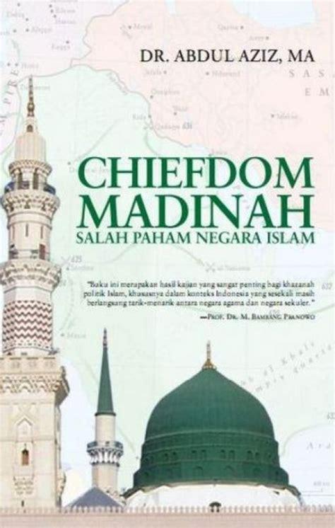 Chiefdom Madinah Cover bukukita chiefdom madinah salah paham negara islam