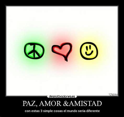 imagenes chistosas de amor y paz paz amor amistad desmotivaciones