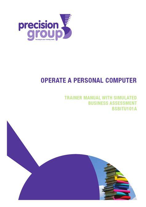 bsbitu101a operate a personal computer by precision
