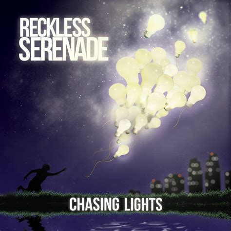 reckless serenade chasing lights lyrics genius lyrics