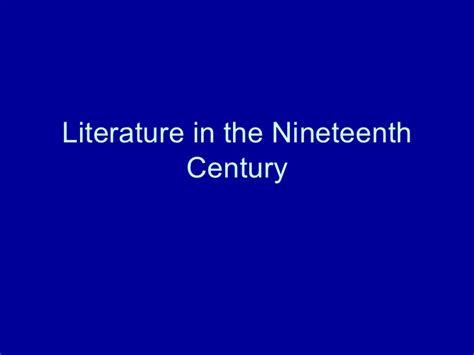 themes in nineteenth century literature nineteenth century literature