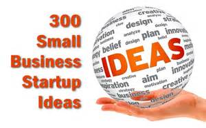 sles of business ideas business ideas 300 ways to start a business