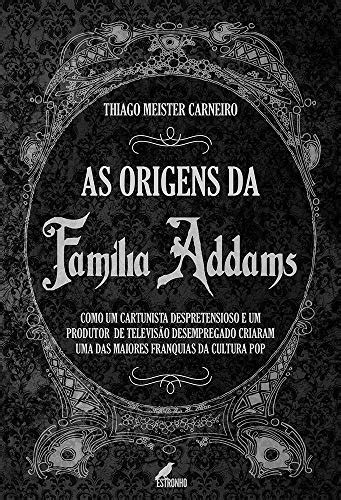 Livro As Origens da Família Addams: Como um Cartunista