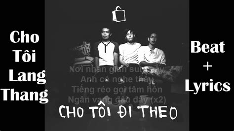 cho lyrics beat cover cho t 244 i lang thang ng盻衡 ft 苣en lyrics