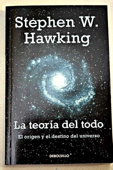 libro la teoria del todo la teoria del todo stephen hawking