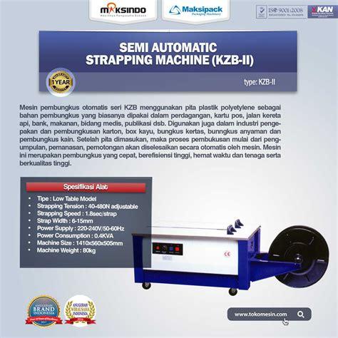 Kzb Ii Semi Automatic Strapping Machine Mesin Pengikat Tali Strappin mesin strapping maksindo jakarta maksindo jakarta