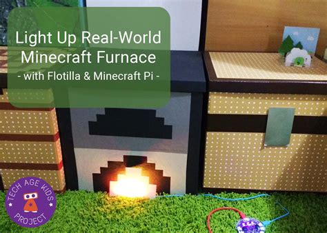 flotilla and minecraft pi light up real world furnace with