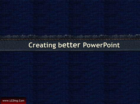 better than power point better ppt