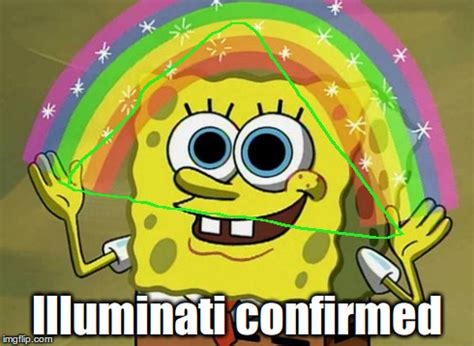 Illuminati Triangle Meme - confirmed spongebob illuminati meme