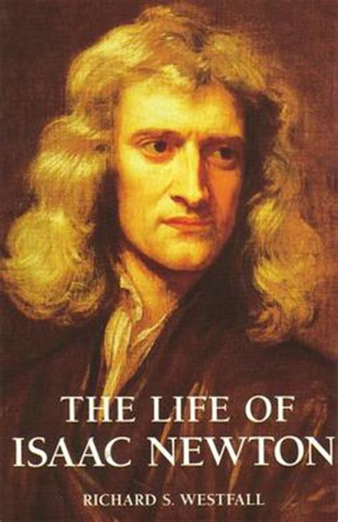 isaac newton biography with photo richard s westfall wikipedia