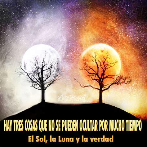 imagenes de sol y luna con frases im 225 genes gratis con reflexiones hay tres cosas que no se