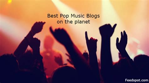 best house music blogs top 25 pop music blogs and websites for pop music fans