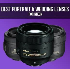 These are the best portrait and wedding lenses for Nikon