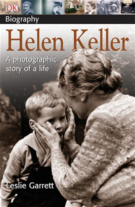 helen keller education biography helen keller a photographic story of a life by leslie
